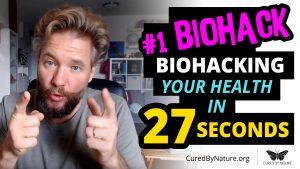 #1 Biohack - Biohacking Your Health in 27 Seconds