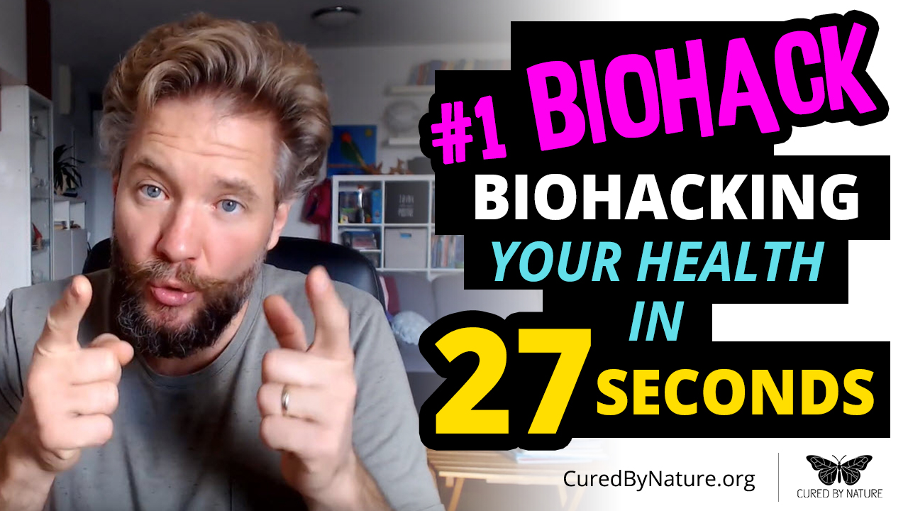 #1 Biohack - Biohacking Your Health in 27 Seconds